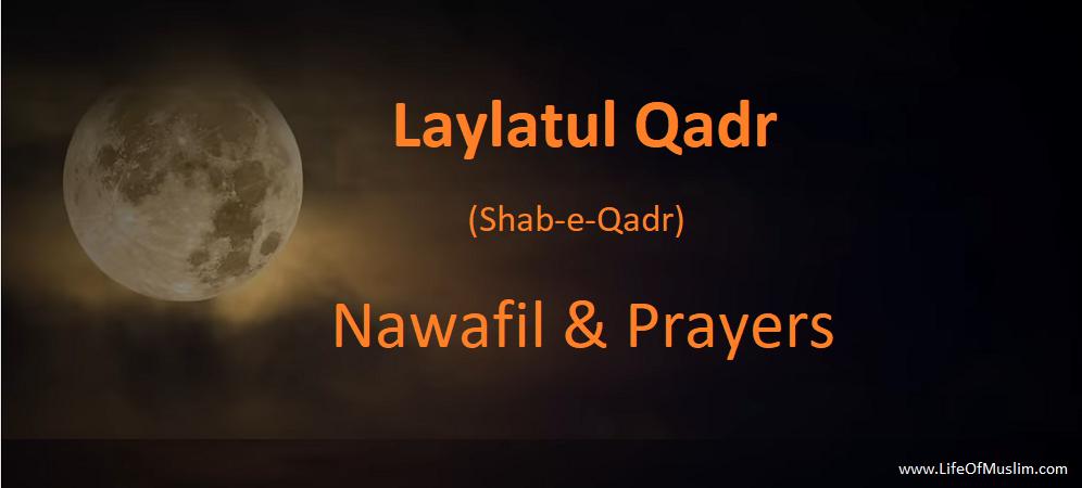 Nawafil For LAYLAT-UL-QADR (Shab-e-Qadr) – 27th Night Of Ramadan