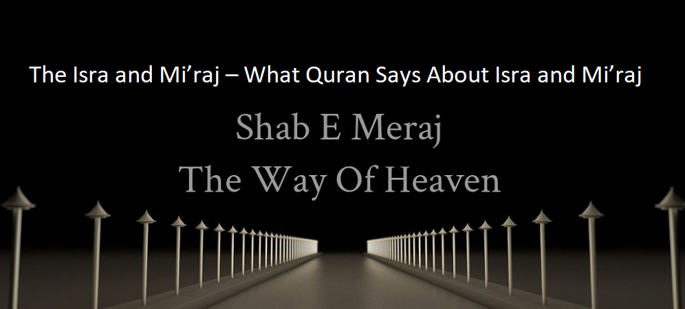 The Isra and Mi'raj – What Quran Says About Isra and Mi'raj