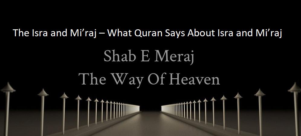 The Isra and Mi'raj – What Quran Says About Isra and Mi'raj