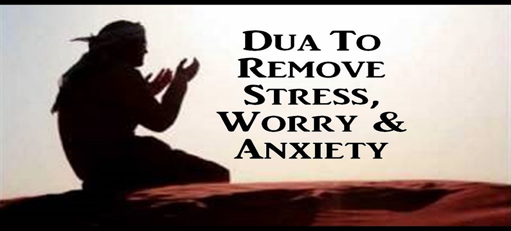 Dua to Remove Stress And Worry