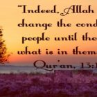 Allah Will Not Change The Condition Of A People Until They Change What Is In Themselves