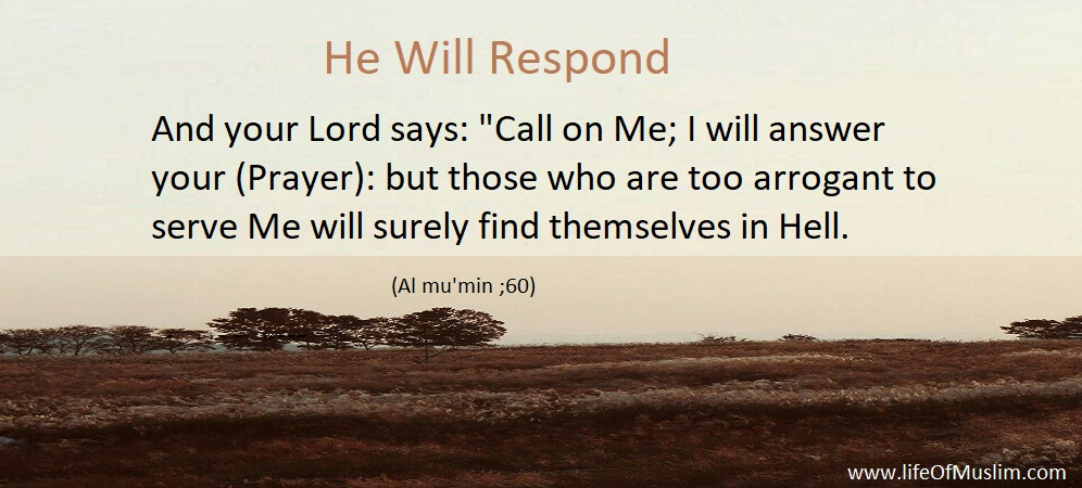 Allah Says Call On Me I Will Respond You