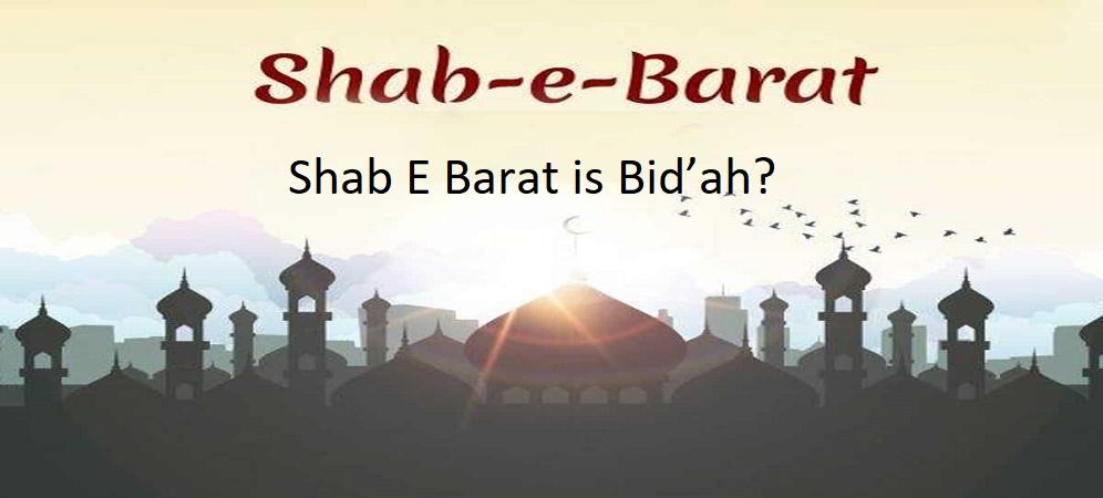 Why Celebrating Shab E Barat Is Bi,dah | Innovations