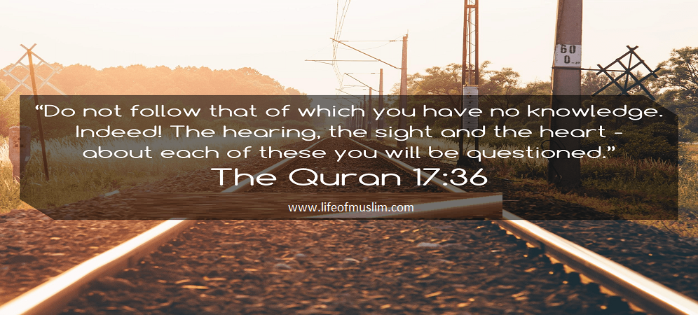 Do Not Follow That Of Which You Have No Knowledge