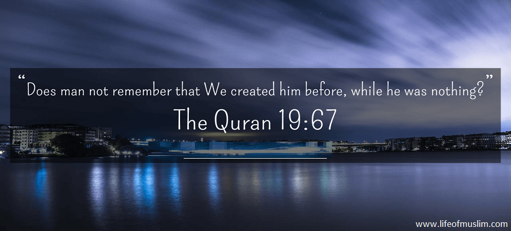 We (Allah) Created Him Before When He Was Nothing