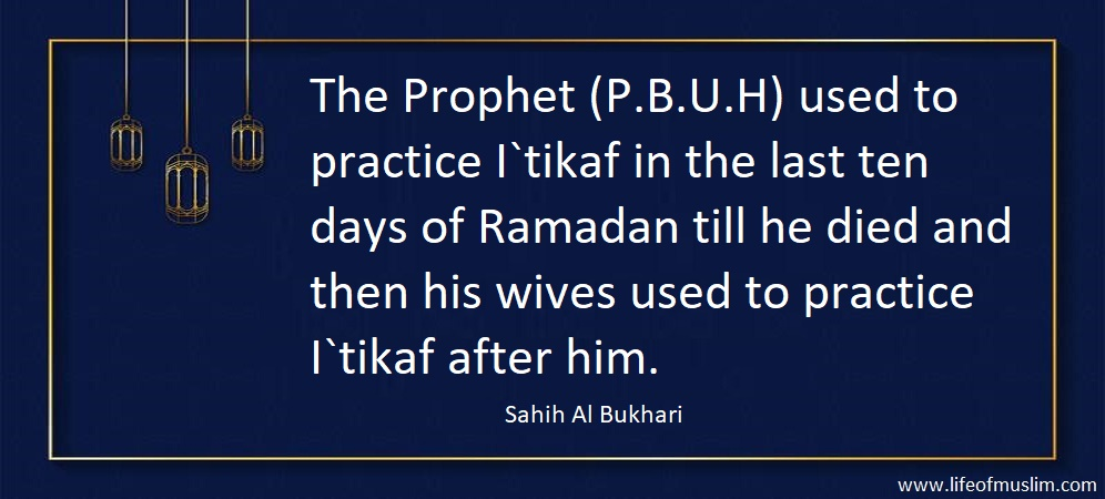 The Itikaf In The Last Ten Days Of Ramadan