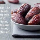 Prophet (P.B.U.H) Break His Fast Before Praying With Some Fresh Dates