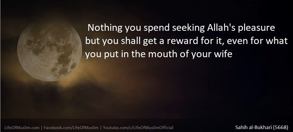 Seeking Allah's Pleasure Even For What You Put In The Mouth Of Your Wife