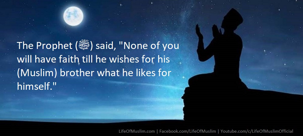 To Like For One's Muslim's Brother What One Likes For Himself