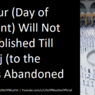The Hour (Day of Judgment) Will Not Be Established Till The Hajj (to the Kaba) Is Abandoned