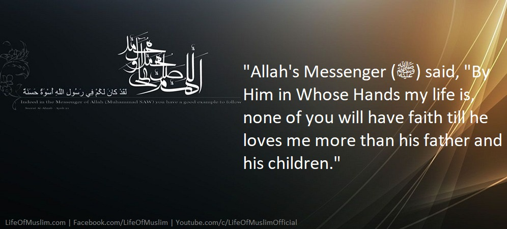 To Love The Messenger (Muhammad P.B.U.H) Is A Part Of Faith