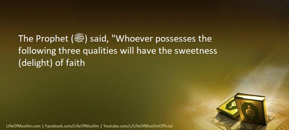 Whoever Possesses Three Qualities Will Have The Sweetness Of Faith