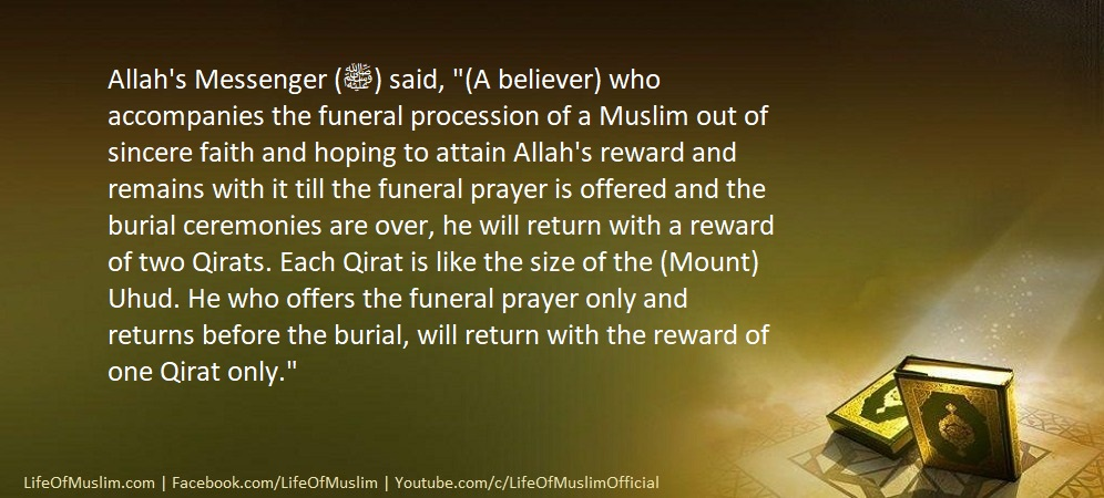 A Believer Who Accompanies The Funeral Procession Of A Muslim