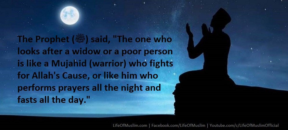 One Who Looks After A Widow Or A Poor Person Is Like A Mujahid