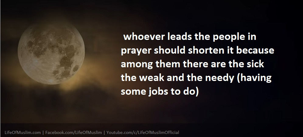 Whoever Leads The People In Prayer Should Shorten