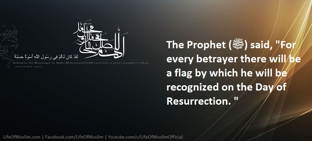 Every Betrayer Will Be A Flag Which He Will Be Recognized On The Day Of Resurrection