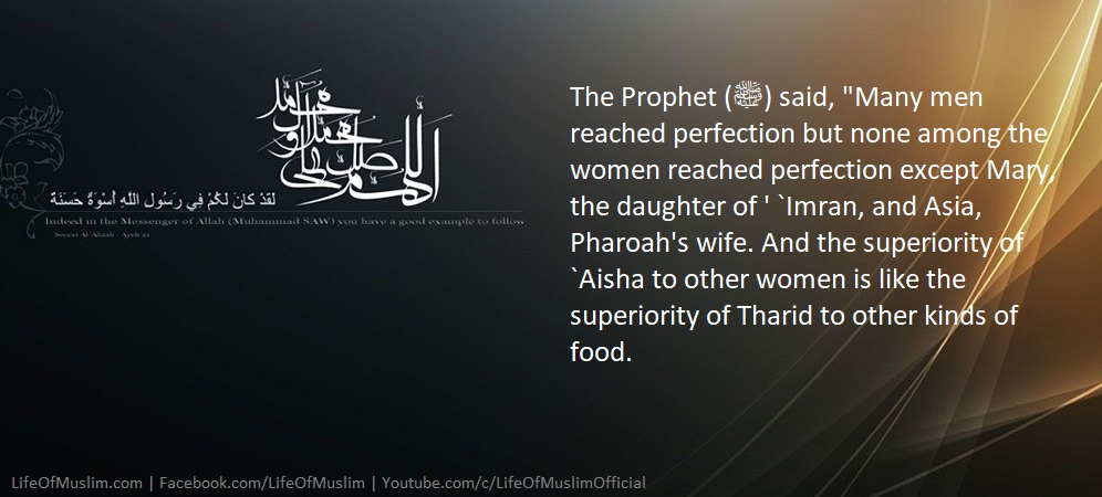 The Superiority Of Aisha To Other Women Is Like The Superiority Of Tharid To Other Kinds Of Food