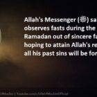 Whoever Observes Fasts During The Month Of Ramadan Out Of Sincere Faith