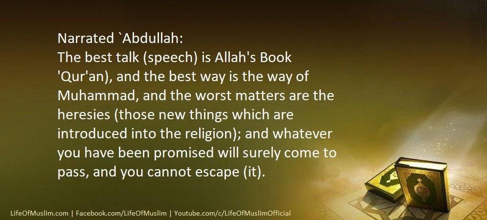 The Best Talk Speech Is Allah's Book Quran
