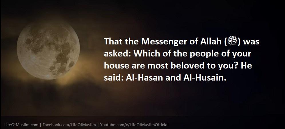 House Of Hasan (RA) And Hussain (RA) Was Prophet (PBUH),s Favorite