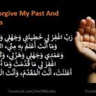 O Allah, Forgive My Past And Future Sins | Supplication