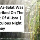 How As-Salat Was Prescribed On The Night Of Al-Isra | Miraculous Night Journey