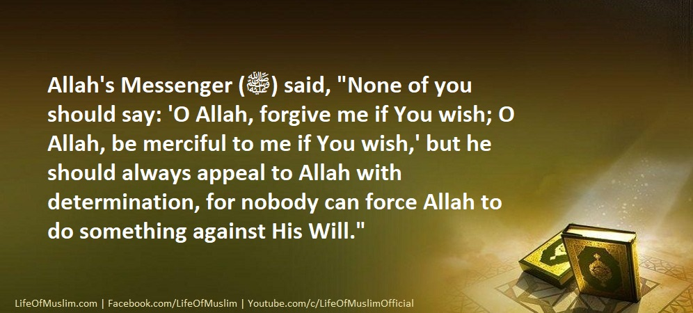 None Of You Should Say, O Allah, Forgive Me If You Wish