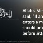 If Anyone Of You Enters A Mosque, He Should Pray Two Rak`at