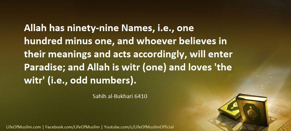 Allah Has One Hundred Names Less One Whoever Believes In Their Meanings And Acts Accordingly, Will Enter Paradise